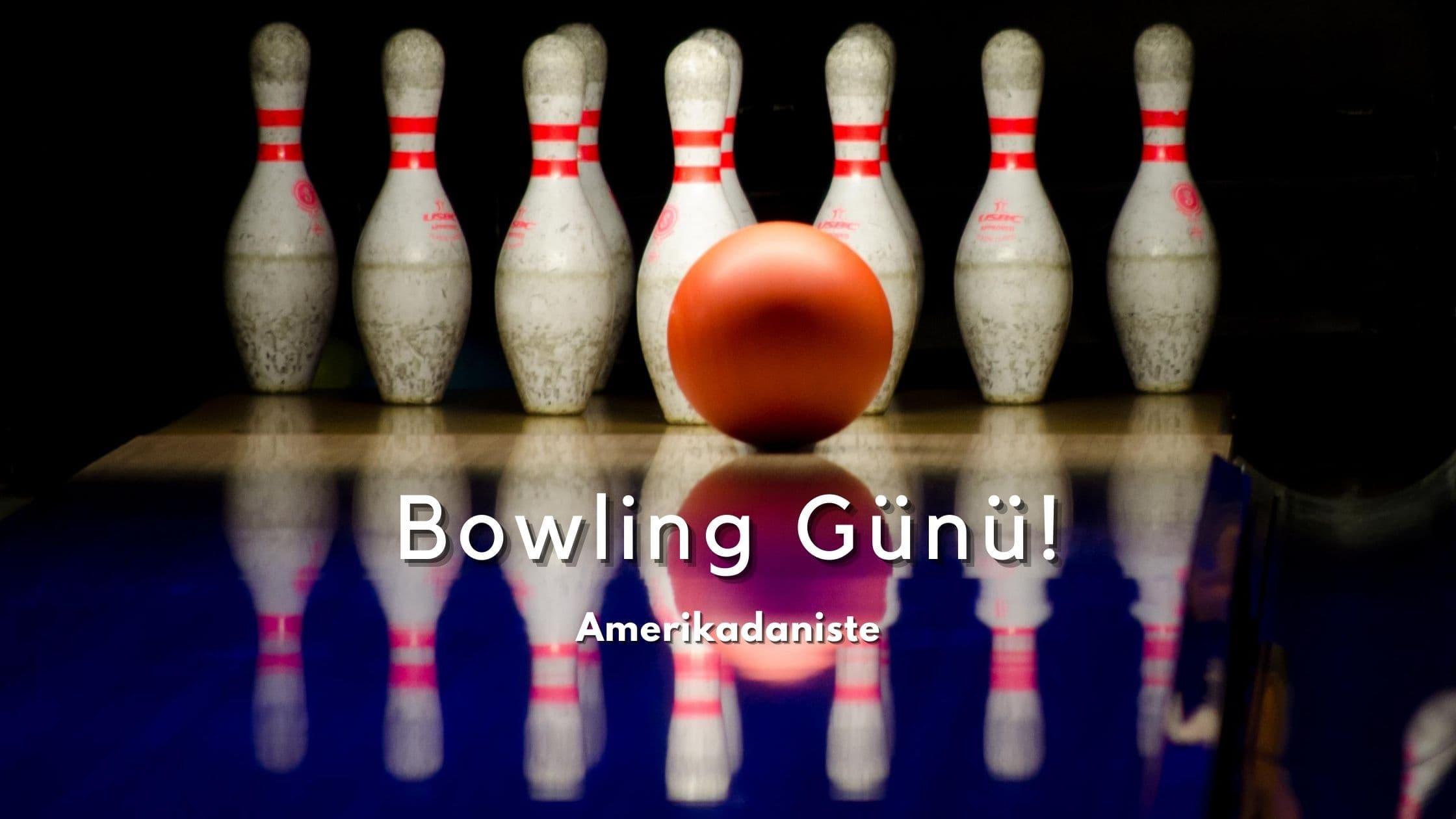Arkadaşlarla Eğlenmek İçin Harika Bir Seçenek: Bowling Günü!